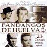 Fandangos de Huelva 2. Epoca dorada del flamenco
