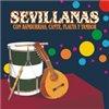 Sevillanas con Bandurrias, Cante, Flauta y Tambor,Contiene 16 Sevillanas