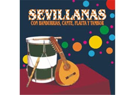 Sevillanas con Bandurrias, Cante, Flauta y Tambor Contiene