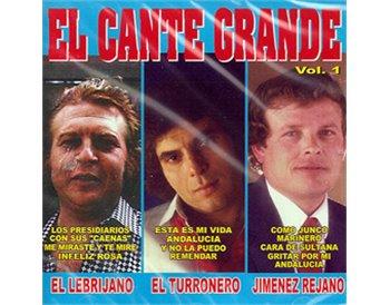 El Cante Grande. Vol. 1. El Lebrijano, Jimenez Rejano y El T