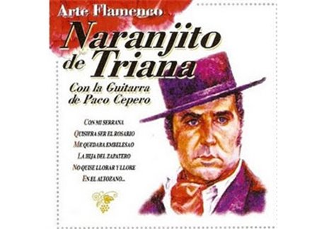 Naranjito de Triana, Arte Flamenco
