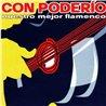 CON PODERIO. Nuestro mejor flamenco. 2 CD