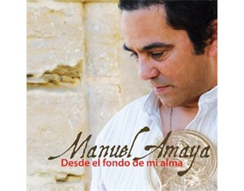 Manuel Amaya - Desde el fondo de mi alma