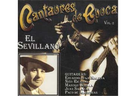 Cantaores de época. El Sevillano.