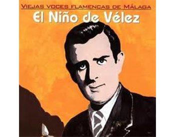 El Niño de Velez. Viejas voces flamencas de Málaga