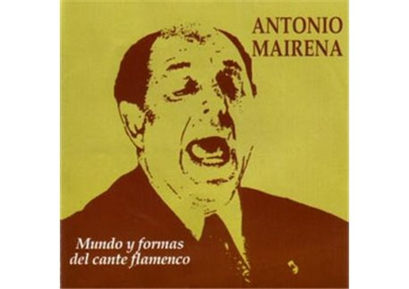 Mundo y formas del Cante Flamenco. CD