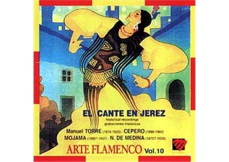 Arte Flamenco Vol. 10 El cante en Jerez: grabaciones históri