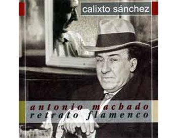 Antonio Machado. Retrato Flamenco