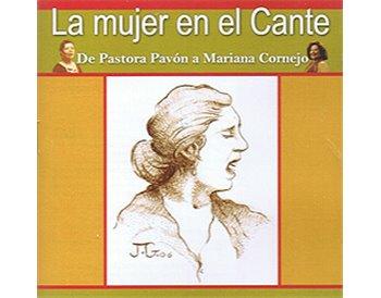 La mujer en el Cante. De Pastora Pavón a Mariana Cornejo
