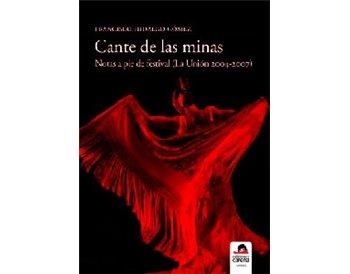 Cante de la minas. Notas a pie de festival (La Unión 2004-20