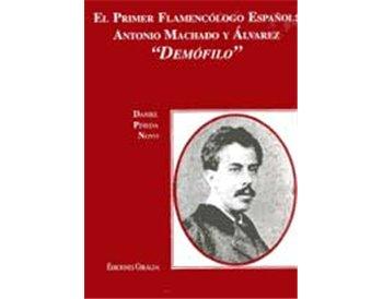 El primer Flamencólo Español: A. Machado y Álvarez Demófilo