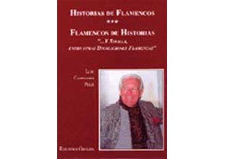 Historias de Flamencos. Flamencos de Historia