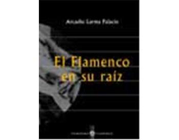 El Flamenco y su raíz