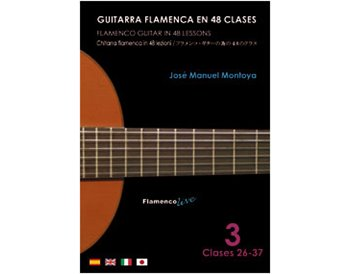 Flamenco Guitar in 48 lessons V. 3 (dvd + libreto)