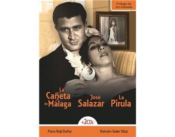 La Cañeta de Málaga / José Salazar / La Pirula + 2CDs
