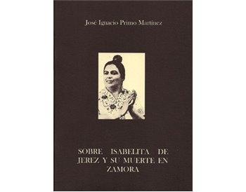 Sobre Isabelita de Jerez y su muerte en Zamora