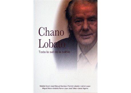 Chano Lobato. Toda la sal de la bahía