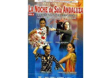 La Noche de la Sala Andaluza v.4. Cuatro selectas bailaoras