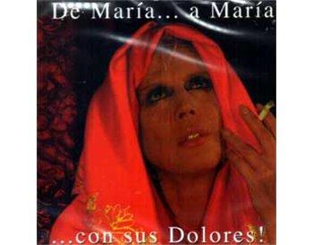 De María... a María  .. con sus Dolores!