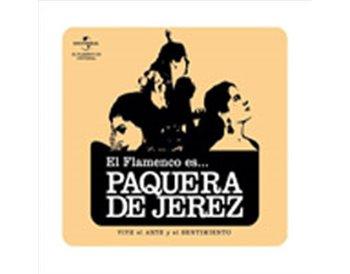 El Flamenco es... Paquera de Jerez