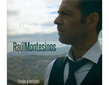 Raúl Montesinos - Espejos al horizonte (CD)