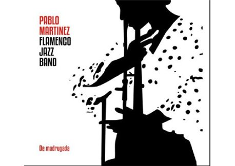 Pablo Martínez Flamenco Jazz Band -  De madrugada  (CD)