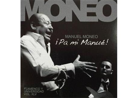 Manuel Moneo - ¡Pa mi Manué!