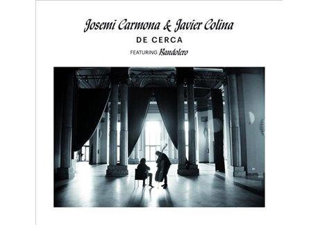 Josemi Carmona & Javier Colina - De Cerca