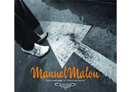 Manuel Malou ¡¡Arranca y Vámonos!!