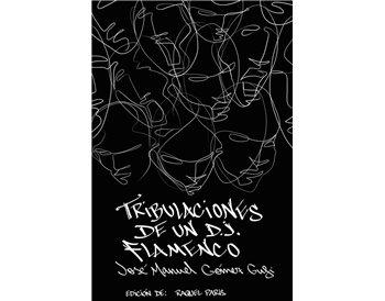 Tribulaciones de un D.J. Flamenco. José Manuel Gómez Gufi (SeeBook)
