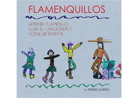 Flamenquillos. Aprende Flamenco con el Cancionero Popular Infantil