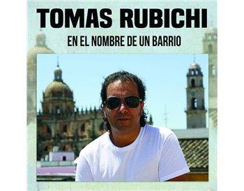 Tomás Rubichi - En el nombre de un barrio
