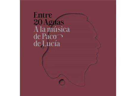 Entre 20 Aguas. A la música de Paco de Lucía. CD + DVD