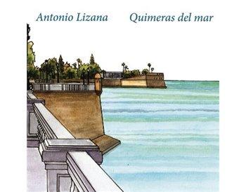 Antonio Lizana - Quimeras del Mar