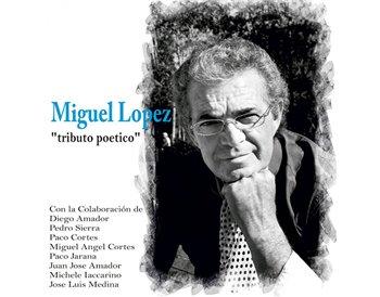 Miguel López - Tributo Poético