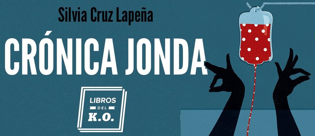 Crónica Jonda - Libro de Silvia Cruz Lapeña